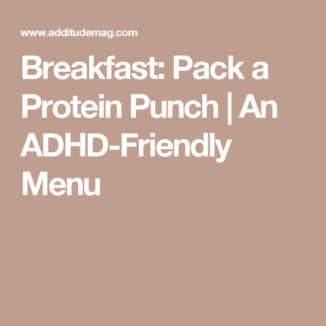 Breakfast: Pack a Protein Punch   An ADHD-Friendly Menu