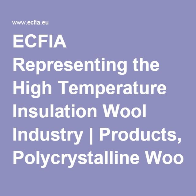 ECFIA Representing the High Temperature Insulation Wool Industry | Products, Polycrystalline Wool (PCW)