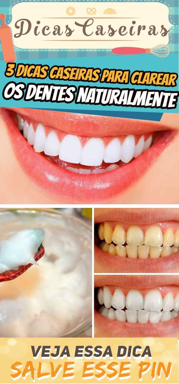 3 Dicas Caseiras Para Clarear Os Dentes Naturalmente Dicas De