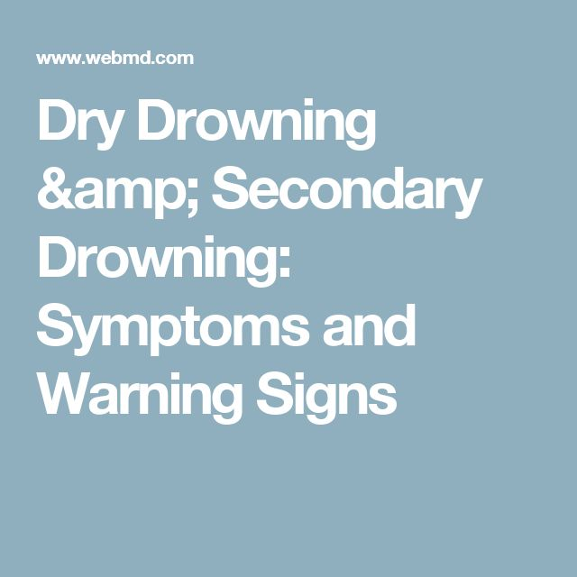 Dry Drowning & Secondary Drowning: Symptoms and Warning Signs