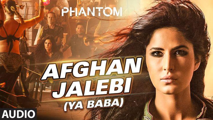 Afghan Jalebi (Ya Baba) Full AUDIO Song   Phantom   Saif Ali Khan, Katri...