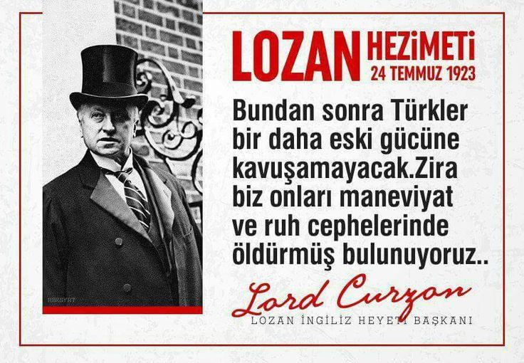 LOZAN HEZİMETİ #LordCurzon #15Temmuz #gezi #geziparkı #terörist #adliye #İngiliz #Sözcü #Meclis #Miletvekili #TBMM #İsmetİnönü #Atatürk #Cumhuriyet #KemalKılıçdaroğlu #RecepTayyipErdoğan #türkiye #istanbul #ankara #izmir #kayıboyu #laiklik #asker #sondakika #mhp #antalya #polis #jöh #pöh #dirilişertuğrul #tsk #Kitap #OdaTv #chp #KurtuluşSavaşı #şiir #tarih #bayrak #vatan #devlet #islam #gündem #türk #ata #Pakistan #Adalet #turan #kemalist #Azerbaycan #Öğretmen #Musul #Kerkük #israil