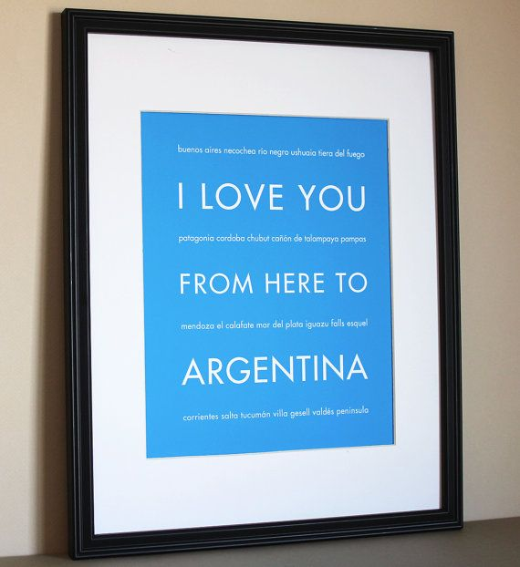 Argentina Travel Art I Love You From Here To by HopSkipJumpPaper, $14.00 in red or yellow or black/white,large size