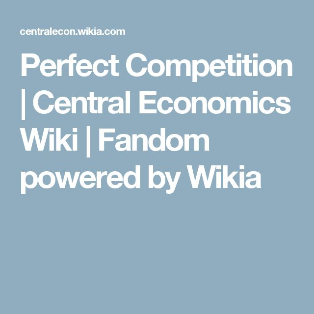 Perfect Competition | Central Economics Wiki | Fandom powered by Wikia