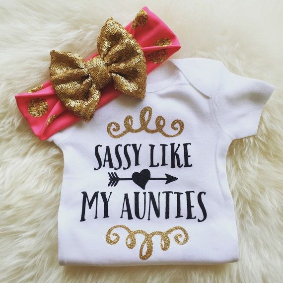 Sassy Like My Aunties Shirt Baby Shower Gift Mama Shirt Coming Home Outfit Baby Girl Clothes Baby Girl Shirt Aunt Shirt I love my Aunt Shirt