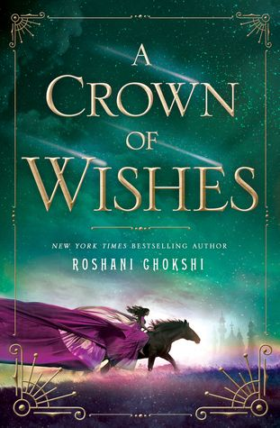 a-crown-of-wishes-by-roshani-chokshi