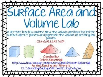 Surface Area and Volume Lab--No Materials Required!What's Included:Surface Area and Volume NotesFormulas for Surface Area of Prisms (Rectangular, Triangular, Pentagonal, Hexagonal, Octagonal), Surface Area of Pyramids (Square, Rectangular, Triangular, Pentagonal, Hexagonal, and Octagonal) and Volume of Rectangular Prisms.Nets of 3D Shapes (Illustrated)Practice problems for each prism and pyramidAnswer Keys for each practice problemSurface Area in the Real World mini-project and sample49…