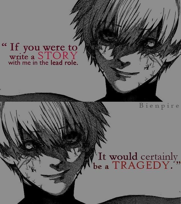 #tokyoghoul #kaneki #quotes