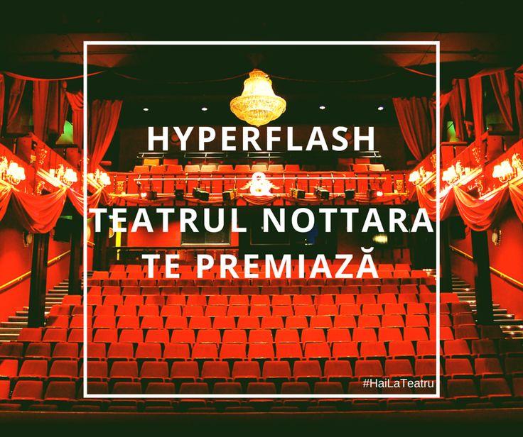 Concurs organizat de Hyperflash şi Teatrul Nottara
