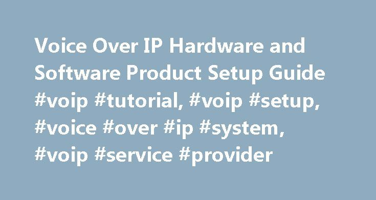 Voice Over IP Hardware and Software Product Setup Guide #voip #tutorial, #voip #setup, #voice #over #ip #system, #voip #service #provider http://connecticut.nef2.com/voice-over-ip-hardware-and-software-product-setup-guide-voip-tutorial-voip-setup-voice-over-ip-system-voip-service-provider/  # VoIP Product Setup Guide VoIP Phone Adaptor Setup A VoIP Phone Adaptor is used to connect your normal analogue phones to VoIP. Similar to a VoIP Phone, VoIP Adaptors use VoIP through your Internet…