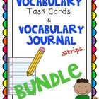 ***This product is a BUNDLED product.***  It includes my Vocabulary Task Cards and Vocabulary Journal Strips.  These products can be used together ...