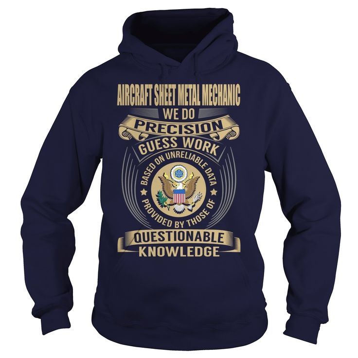 Aircraft Sheet Metal Mechanic - Job Title, Order HERE ==> https://www.sunfrog.com/Jobs/Aircraft-Sheet-Metal-Mechanic--Job-Title-106891935-Navy-Blue-Hoodie.html?id=41088 #christmasgifts #xmasgifts #aircraft #aircraftlovers
