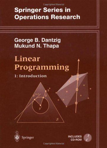 Linear Programming: 1: Introduction (Springer Series in Operations Research and Financial Engineering) (v. 1) by George B. Dantzig. Save 18 Off!. $117.48. Edition - 1997. Publication: January 27, 1997. Publisher: Springer; 1997 edition (January 27, 1997). 480 pages