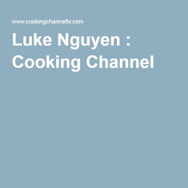 Luke Nguyen : Cooking Channel