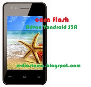 Cara Flash Advan S3A
