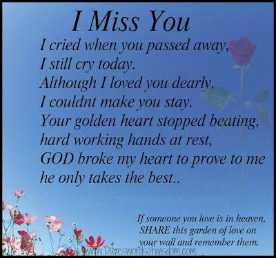 i cry because i miss my son | miss you i cried when you passed away i still cry today although i ...