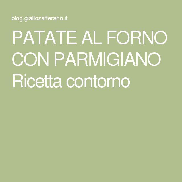 PATATE AL FORNO CON PARMIGIANO Ricetta contorno