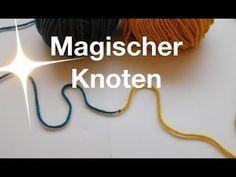Magischer Knoten   Zwei Knäuel miteinander verbinden - YouTube