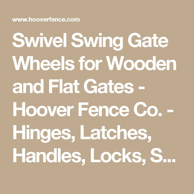 Swivel Swing Gate Wheels for Wooden and Flat Gates - Hoover Fence Co. - Hinges, Latches, Handles, Locks, Specialy Hardware For The Fencing Industry
