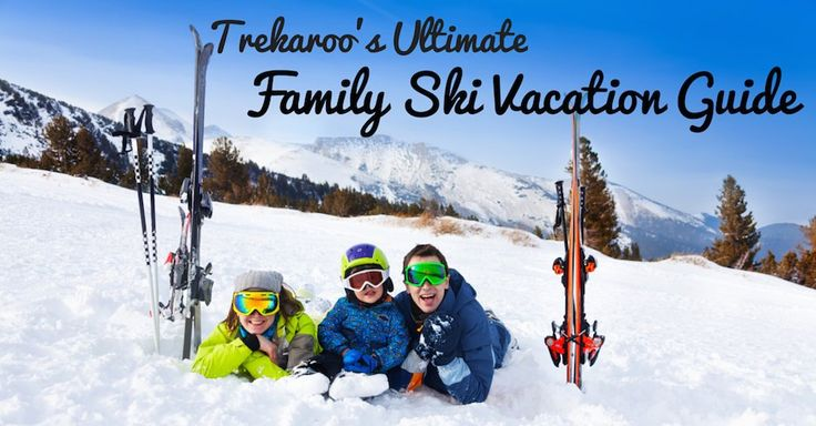 Ultimate Family Ski Vacation Guide | Trekaroo Skiing and snowboarding is a sport that families can can enjoy together for many years.  For active families, hitting the slopes, the winter is always promises lots of excitement, but it can also be stressful if you are not equipped with the tips and recommendations from real mom and dads to help you plan a successful family ski vacation. #TrekarooSki