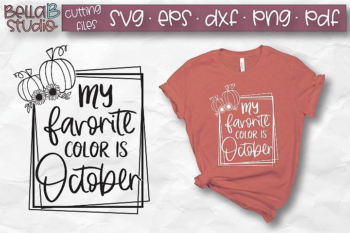 My Favorite Color Is October Svg Fall Svg Autumn Svg Favorite Color Color Autumn