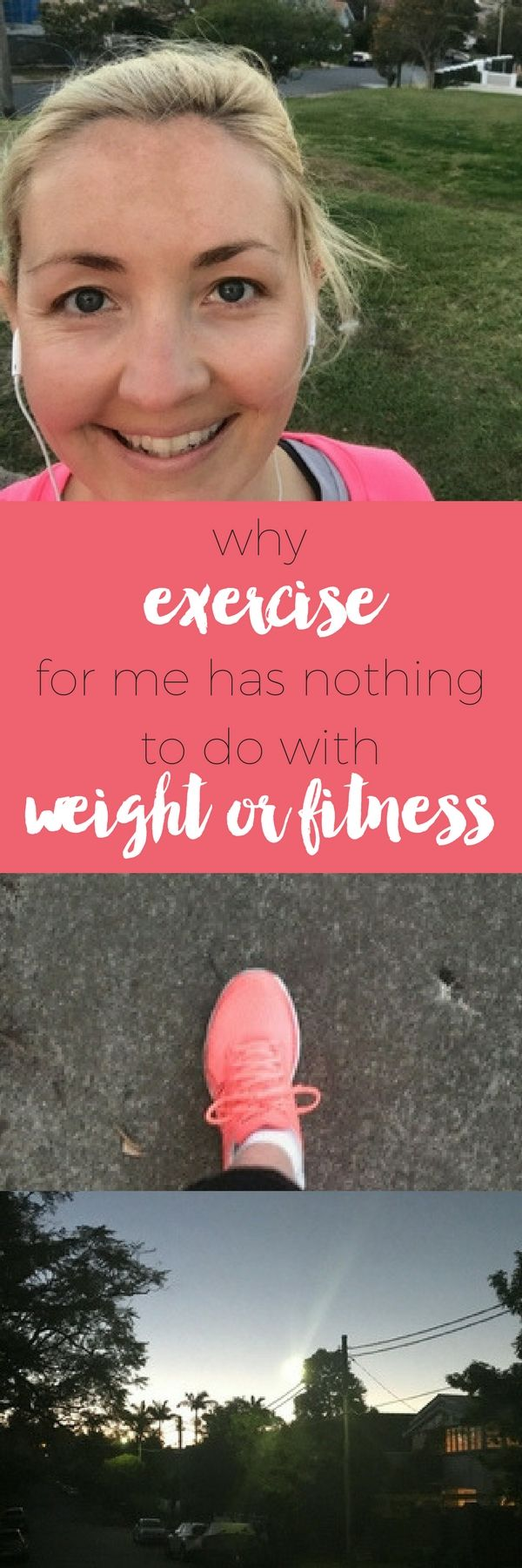 Why exercise for me has nothing to do with weight or fitness