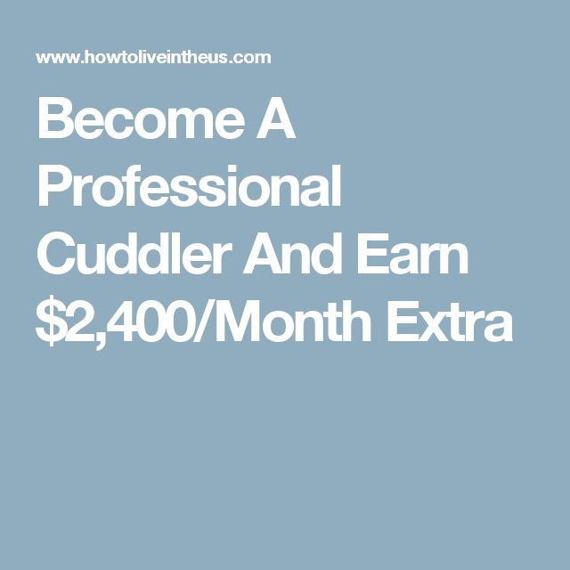 Become A Professional Cuddler And Earn $2,400/Month Extra