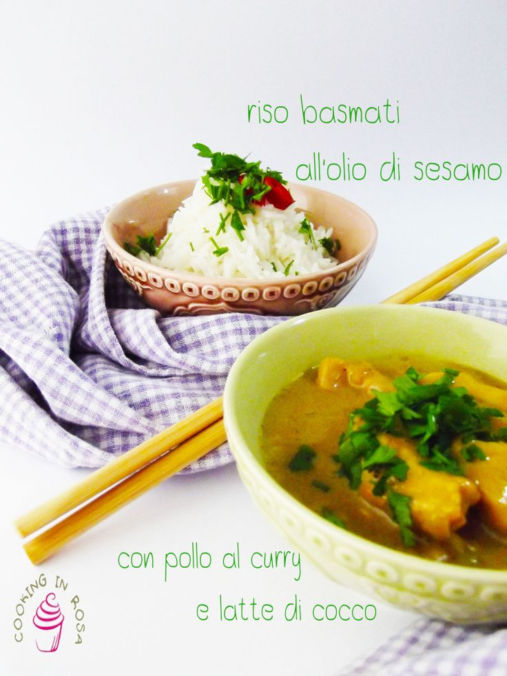 Pollo al curry e latte di cocco con riso basmati all'olio di sesamo
