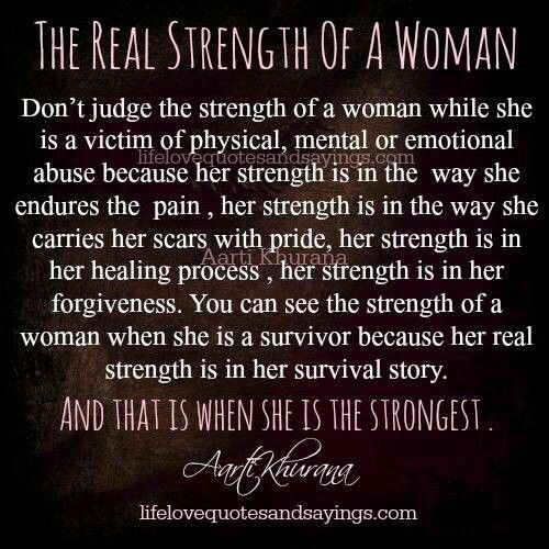 You are the strongest woman I have ever known.