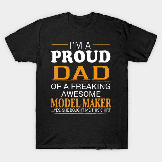MODEL MAKER Dad Shirt - I'm A Proud Dad of Freaking Awesome MODEL MAKER T-Shirt  #birthday #gift #ideas #birthyears #presents #image #photo #shirt #tshirt #sweatshirt