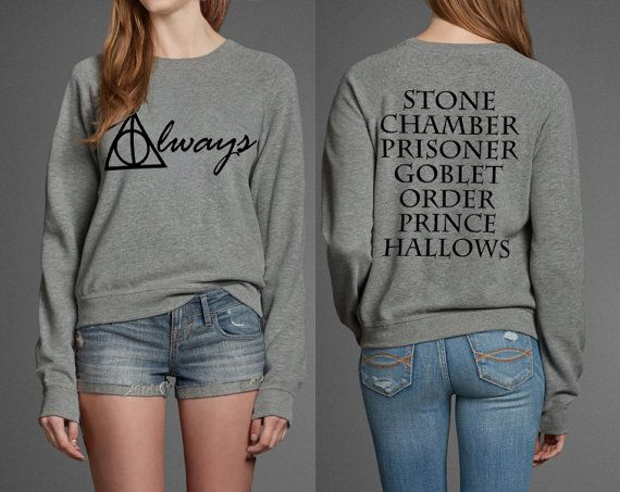 Always Harry Potter Book Movie Titles Inspired Sweatshirt T-shirt ~ I'd prefer the t-shirt