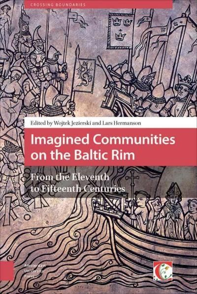 Imagined Communities on the Baltic Rim: From the Eleventh to Fifteenth Centuries