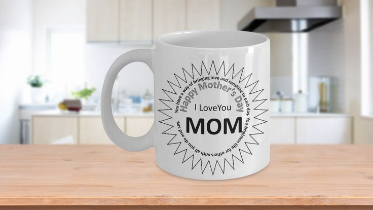 """* JUST RELEASED *This unique fun sentimental coffee mug will make Mom smile from ear to ear on Mother's Day. If you are looking for a gift that your Mom will absolutely adore, then check out this one - """"You have a way of bringing love and sunshine to each day. You brighten life for other with all you do and say. Happy Mother's Day. I Love You Mom"""" Your mother will be so touched by the sentiment on this cup. Just watch her face light up when you give it to her."""