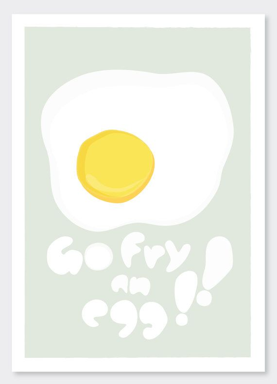 Go fry an egg    A4 art print and illustration by by DailyThoughts, €15.00