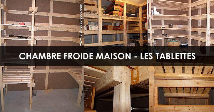 Chambre Froide Tablettes Pour Les Conserves Blogue De Jardinage Bricolage Et Autosuffisance En 2020 Chambre Froide Plans De Construction Etapes De Construction