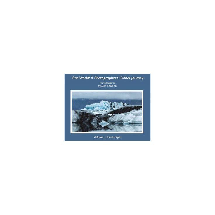 One World : A Photographer's Global Journey - Landscapes (Vol 1) (Paperback) (Stuart Gordon)
