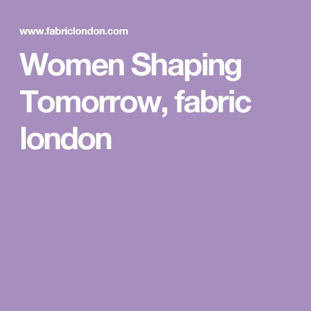 Women Shaping Tomorrow, fabric london