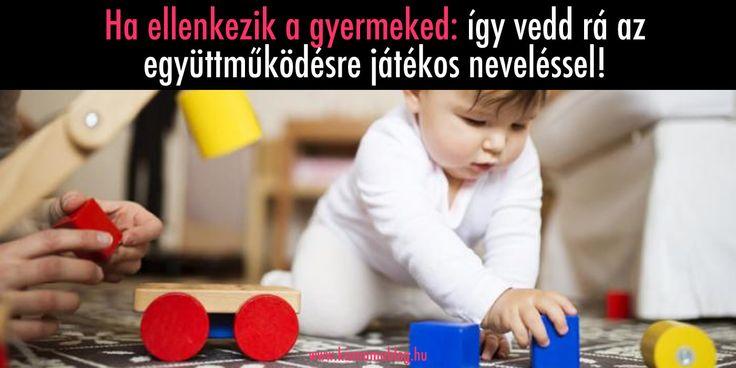 Ha+ellenkezik+a+gyermeked:+így+vedd+rá+az+együttműködésre+játékos+neveléssel!