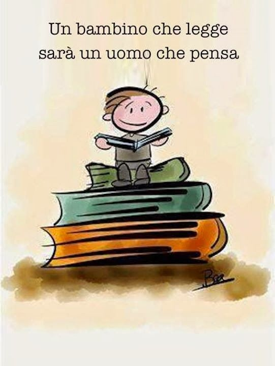 ....e un bambino che pensa sarà un uomo che legge  ....................... and a child who thinks he will be a man reading
