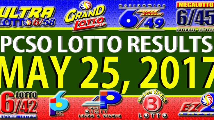 PCSO Lotto Results May 25, 2017 (6/49, 6/42, 6D, SWERTRES & EZ2)
