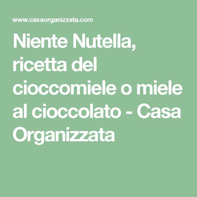 Niente Nutella, ricetta del cioccomiele o miele al cioccolato - Casa Organizzata