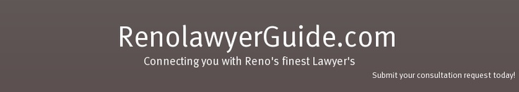 Reno Lawyers Guide! Your #1 Reno, NV Lawyer Source! Bankruptcy, Criminal Defense & More!