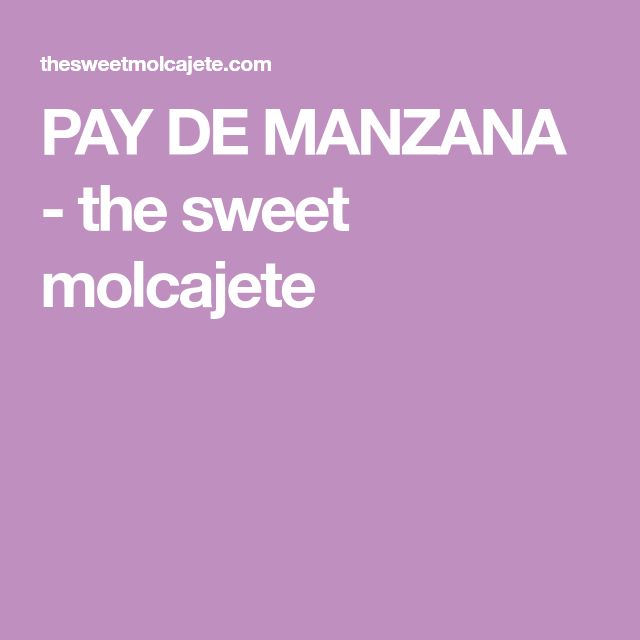 PAY DE MANZANA - the sweet molcajete