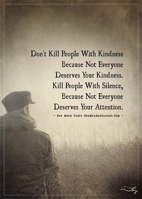 Don't just kill people with kindness... - https://themindsjournal.com/dont-kill-people-with-kindness-2/