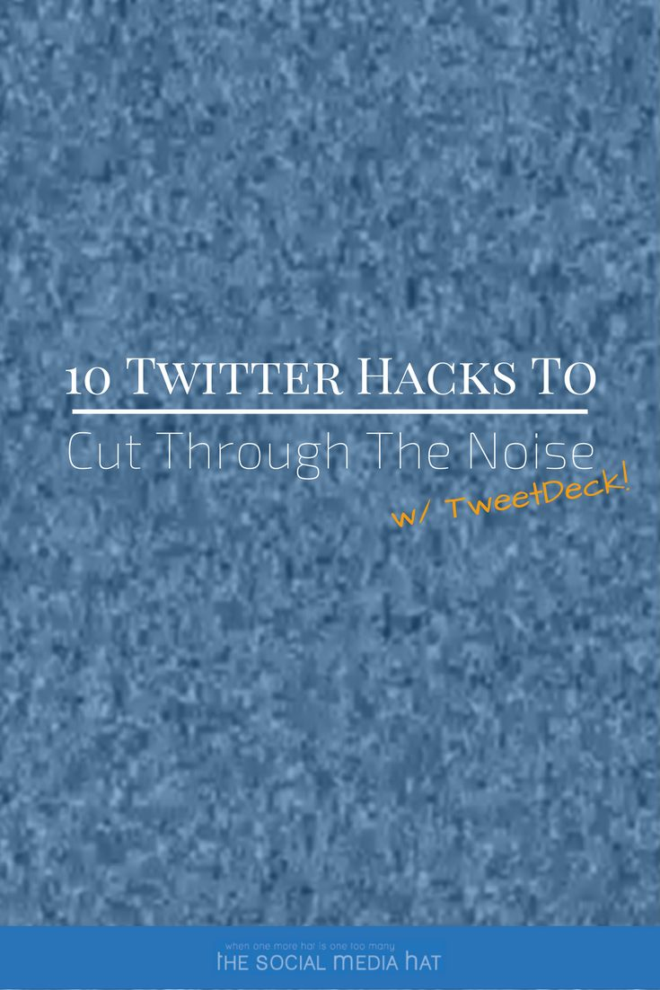 With the power and flexibility of a social media tool like TweetDeck, and these hacks in hand, you'll make your time spent on Twitter more effective and efficient. | https://www.thesocialmediahat.com/article/10-twitter-hacks-cut-out-noise-using-tweetdeck via @mikeallton