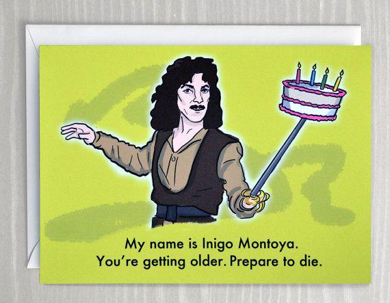 Funny Birthday Card; Inigo Montoya from the Princess Bride; Dark, Sarcastic Birthday Card; Prepare to Die