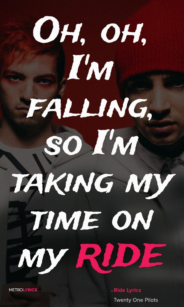 Twenty One Pilots - Ride Lyrics and Quotes I just wanna stay in the sun where…