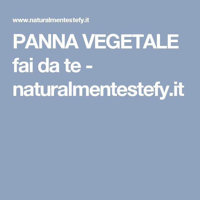 PANNA VEGETALE fai da te - naturalmentestefy.it