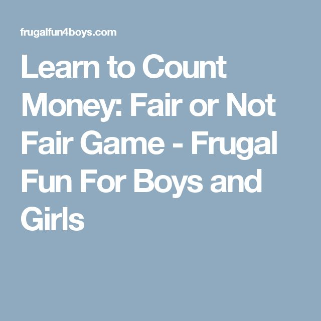 Learn to Count Money: Fair or Not Fair Game - Frugal Fun For Boys and Girls