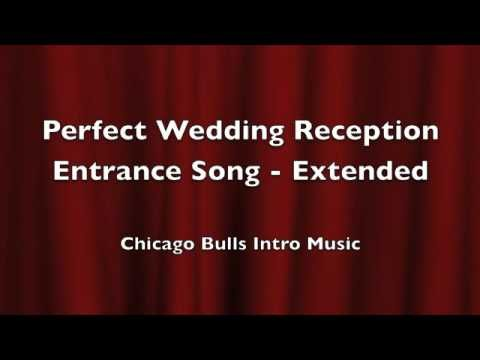 Perfect Wedding Reception Entrance Song